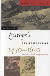 Europe's Reformations, 1450–1650: Doctrine, Politics, and Community, Edition 2