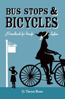 Bus Stops   Bicycles  A Handbook for Single Ladies Book