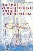 Selbstvernichtung durch Zivilisation PDF