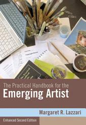 The Practical Handbook for the Emerging Artist, Enhanced Edition: Edition 2