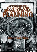 A Systems Approach to Social and Organizational Planning