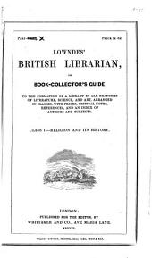 British Librarian: To the Formation of a Library in All Branches of Literature, Science and Art : Arranged in Classes, with Prices, Critical Notes, References and an Index of Authors and Subjects, Volume 10