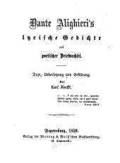 Dante Alighieri's lyrische Gedichte und poetischer Briefwechsel: Text, Übersetzung und Erklärung von Carl Krafft