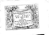 Lombardia ch'abbraccia gli Stati de' duchi di Savoja, Mantova, Parma, e Modona, e del Milanese, Descritti dal P. Coronelli