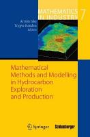 Mathematical Methods and Modelling in Hydrocarbon Exploration and Production PDF