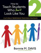 How to Teach Students Who Don't Look Like You: Culturally Responsive Teaching Strategies, Edition 2