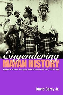 Engendering Mayan History PDF
