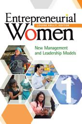 Entrepreneurial Women: New Management and Leadership Models [2 volumes]: New Management and Leadership Models [2 volumes]