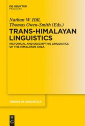 Trans-Himalayan Linguistics: Historical and Descriptive Linguistics of the Himalayan Area