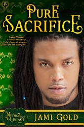 Pure Sacrifice: A Mythos Legacy Novel