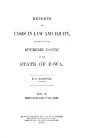 Reports of Cases in Law and Equity, Determined in the Supreme Court of the State of Iowa: Volume 63