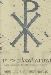 An Ex-colored Church: Social Activism in the CME Church, 1870-1970