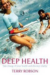 Deep Health: Take charge of your health and discover vitality
