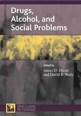 Drugs  Alcohol  and Social Problems