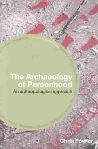 The Archaeology of Personhood Book