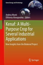 Kenaf: A Multi-Purpose Crop for Several Industrial Applications: New insights from the Biokenaf Project