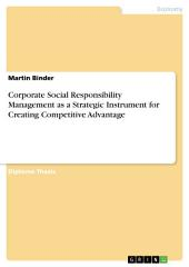 Corporate Social Responsibility Management as a Strategic Instrument for Creating Competitive Advantage