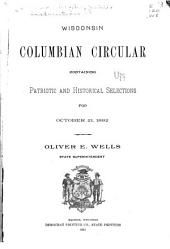 Wisconsin Columbian Circular: Containing Patriotic and Historical Selections for October 21, 1892