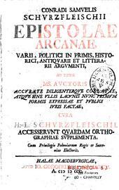 Conradi Samuelis Schurzfleischi Epistolae arcanae varii, politici in primis, historici, antiquarii et litterarii argumenti