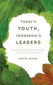 Today S Youth  Tomorrow S Leaders