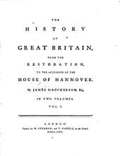 The History of Great Britain, from the Restoration, to the Accession of the House of Hannover