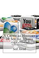 A Critical History of Social Media
