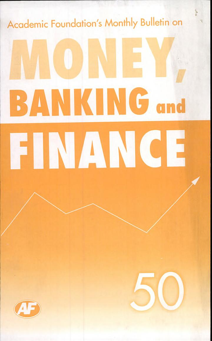 Academic Foundation`s Bulletin on Money, Banking and Finance Volume -50 Analysis, Reports, Policy Documents