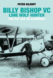 Billy Bishop Vc Lone Wolf Hunter Book PDF