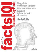 Studyguide for Communication Disorders in Multicultural and International Populations by Battle  Dolores E   ISBN 9780323066990
