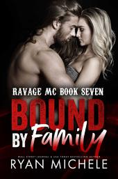 Bound by Family (Ravage MC Bound Series #1)