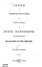 Index to Volumes One, Two and Three of Translations of Dutch Manuscripts: In the Office of the Secretary of the State of New York