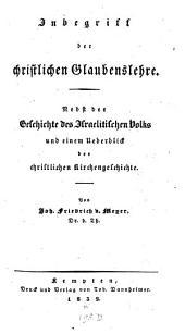 Inbegriff der christlichen Glaubenslehre: Nebst d. Geschichte d. Israelitischen Volks u. e. Ueberblick d. christl. Kirchengeschichte