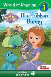 World of Reading: Sofia the First: Blue Ribbon Bunny: A Disney Read-Along (Level 1)