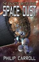 The Galactic Battle Base  Space Dust