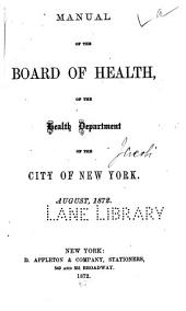 Manual of the Board of Health of the Health Department of the City of New York...: 1872