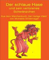 """Wie der schlaue Hase sein Schwänzchen verlor: Aus der Märchenbuchreihe """"Der Heilige Wald - Afrikanische Tiermärchen"""