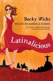 Latinalicious: The South America Diaries