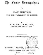 The Family Homoeopathist  Or Plain Directions for the Treatment of Disease PDF