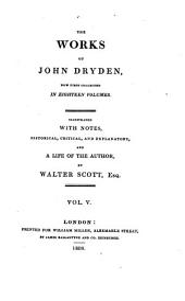 The Works of John Dryden,: The life of John Dryden