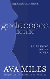 Goddesses Decide: Relearning Divine Power