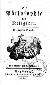 Die Philosophie der Religion: Siebenter Band, Band 7