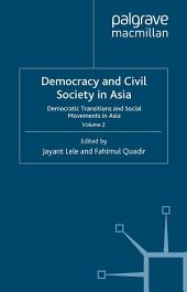 Democracy and Civil Society in Asia: Volume 2: Democratic Transitions and Social Movements in Asia