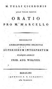 M. Tullii Ciceronis quae vulgo fertur Oratio pro M. Marcello