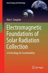 Electromagnetic Foundations of Solar Radiation Collection: A Technology for Sustainability