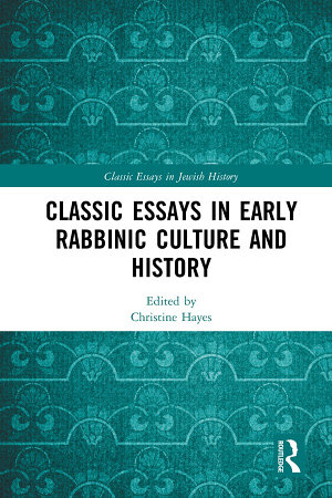 Classic Essays in Early Rabbinic Culture and History PDF