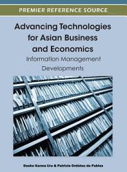 Advancing Technologies for Asian Business and Economics  Information Management Developments PDF