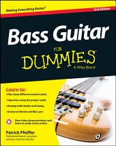 Bass Guitar For Dummies: Edition 3