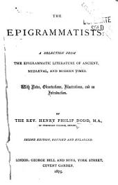 The Epigrammatists: A Selection from the Epigrammatic Literature of Ancient, Mediæval, and Modern Times