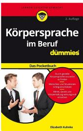 K?rpersprache im Beruf f?r Dummies Das Pocketbuch: Ausgabe 2