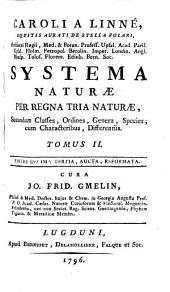 Caroli a Linné ... Systema naturae per regna tria naturae: secundum classes, ordines, genera, species, cum characteribus, differentiis, synonymis, locis, Volume 2